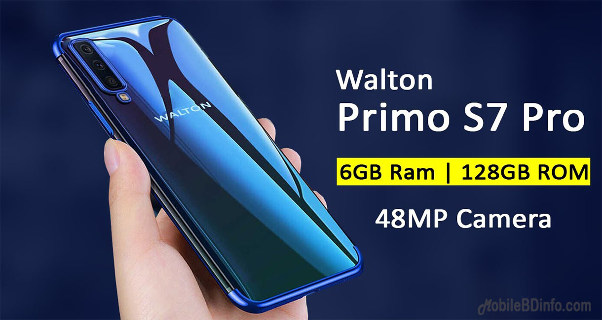 Walton Primo S7 Pro Price in Bangladesh and Full Specifications